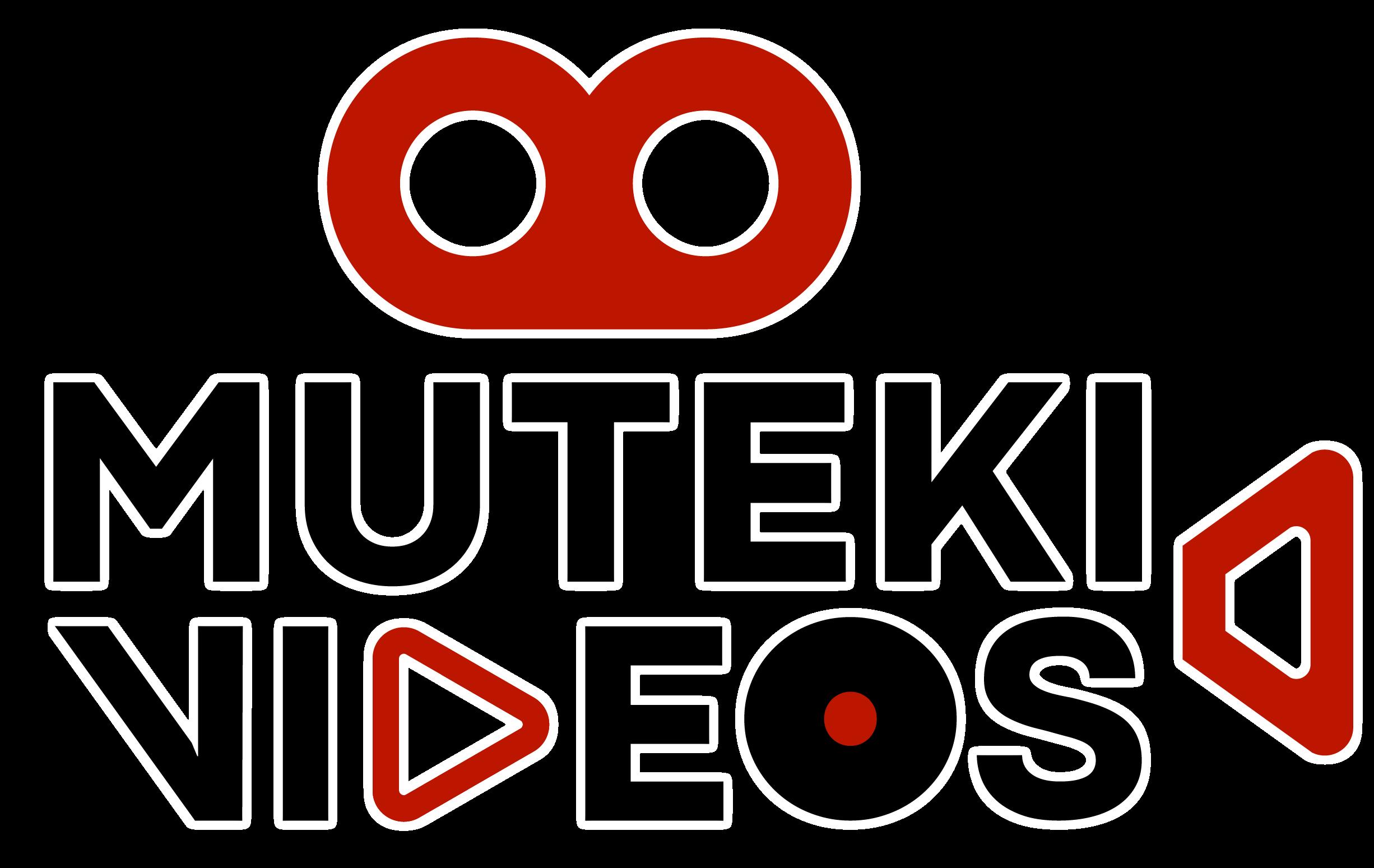 Muteki Videos